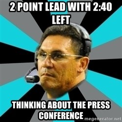Stoic Ron - 2 POINT LEAD WITH 2:40 LEFT tHINKING ABOUT THE PRESS CONFERENCE