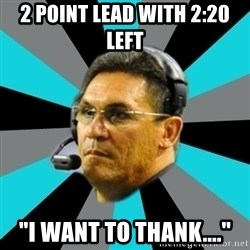 """Stoic Ron - 2 POINT LEAD WITH 2:20 LEFT """"i WANT TO THANK...."""""""