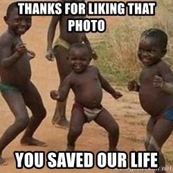 african children dancing - THANKS FOR LIKING THAT PHOTO YOU SAVED OUR LIFE