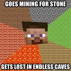 Minecraft Guy - Goes mining for stone gets lost in endless caves