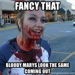 Scary Nympho - Fancy that Bloody marys look the same coming out