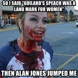 "Scary Nympho - So I said ""guilard's speach was a land mark for women"" then alan jones jumped me"