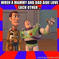 Everywhere - WHEN A MAMMY AND DAD AIDE LOVE EACH OTHER ...