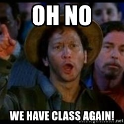 Ohh No We Suck Again - oh no we have class again!