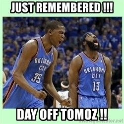 durant harden - JUST REMEMBERED !!! DAY OFF TOMOZ !!