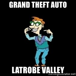 Drew Pickles: The Gayest Man In The World - GRAND THEFT AUTO LATROBE VALLEY