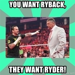 CM Punk Apologize! - you want ryback, they want ryder!