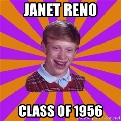 Unlucky Brian Strikes Again - janet reno class of 1956