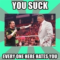 CM Punk Apologize! - YOU SUCK  EVERY ONE HERE HATES YOU