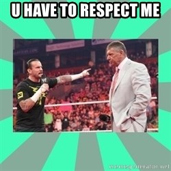 CM Punk Apologize! - U HAVE TO RESPECT ME