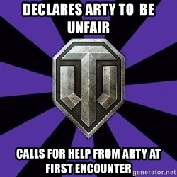 World of Tanks - Declares arty to  be unfair calls for help from arty at first encounter
