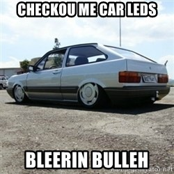 treiquilimei - CHECKOU ME CAR LEDS BLEERIN BULLEH