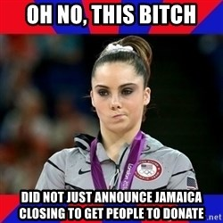 Mckayla Maroney Does Not Approve - oh no, this bitch did not just announce jamaica closing to get people to donate