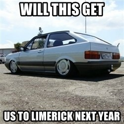 treiquilimei - WILL THIS GET US TO LIMERICK NEXT YEAR