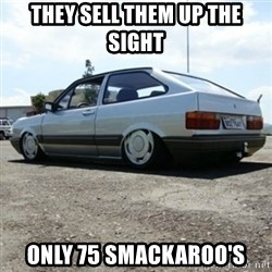 treiquilimei - THEY SELL THEM UP THE SIGHT ONLY 75 SMACKAROO'S