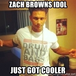 Drum And Bass Guy - ZACH BROWNS IDOL JUST GOT COOLER