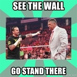 CM Punk Apologize! - SEE THE WALl GO STAND THERE