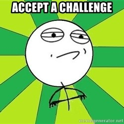 Challenge Accepted 2 - Accept a challenge