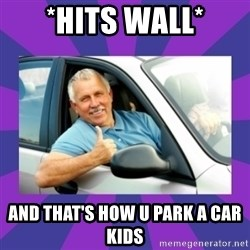Perfect Driver - *HITS WALL* AND THAT'S HOW U PARK A CAR KIDS
