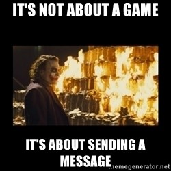 Joker's Message - it's not about a game it's about sending a message