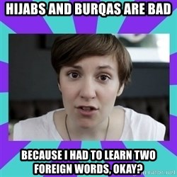 White Feminist - hijabs and burqas are bad because i had to learn two foreign words, okay?