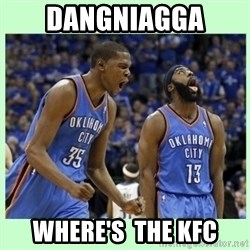 durant harden - DANGNIAGGA  WHERE'S  THE KFC