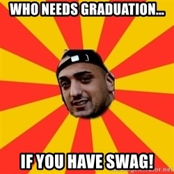 haftbefehl - Who needs graduation... if you have swag!