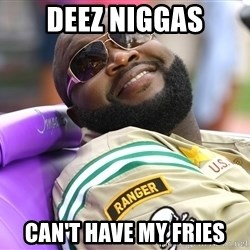 Rick Ross  - Deez niggas Can't have my fries