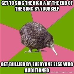 Choir Kiwi - Get to sing the high A at the end of the sOng by yourself Get bullied by everyone Else who aUditioned