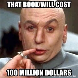 Austin Powers' Dr Evil - That Book Will Cost 100 million dollars