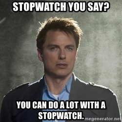 Captain Jack Harkness - stopwatch you say? you can do a lot with a stopwatch.