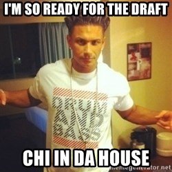 Drum And Bass Guy - I'M so ready for the draft chi in da house