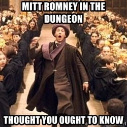 Troll In The Dungeon - Mitt romney in the dungeon thought you ought to know