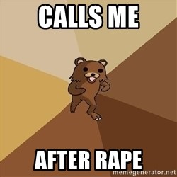 Pedo Bear From Beyond - calls me after rape