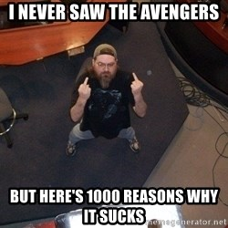 FaggotJosh - i never saw the avengers but here's 1000 reasons why it sucks