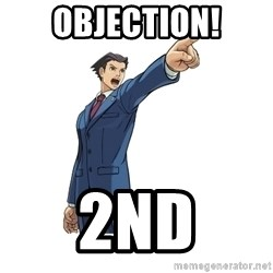 OBJECTION - objection! 2nd