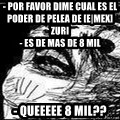 Mother Of God - - por favor dime cual es el poder de pelea de [e|mex]zuri                                                                                       - es de mas de 8 mil - queeeee 8 mil??