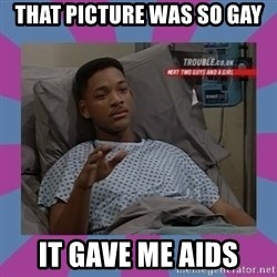 Will Smith aids - That picture was so gay it gave me aids