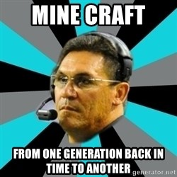 Stoic Ron - MINE CRAFT  FROM ONE GENERATION BACK IN TIME TO ANOTHER
