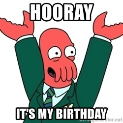 Buisness Zoidberg - Hooray It's my birthday