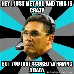 Stoic Ron - HEY I JUST MET YOU AND THIS IS CRAZY BUT YOU JUST SCORED YA HAVING A BABY