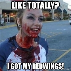 Scary Nympho - LIKE TOTALLY? I GOT MY REDWINGS!