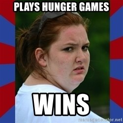 Fat Girlfriend in Denail - Plays hunger games wins