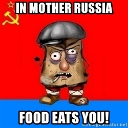 Malorashka-Soviet - in mother russia food eats you!