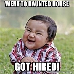 evil toddler kid2 - Went to haunted house got hired!