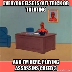 Masturbating Spider-Man - Everyone else is out trick or treating and i'm here, playing assassins creed 3