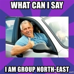 Perfect Driver - WHAT CAN I SAY  I AM GROUP NORTH-EAST