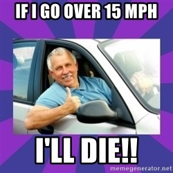 Perfect Driver - IF I GO OVER 15 MPH I'LL DIE!!