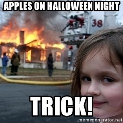 Disaster Girl - Apples on Halloween Night trick!