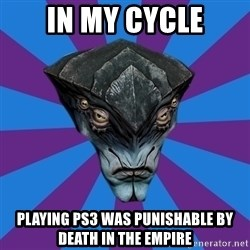 Javik the Prothean - In my cycle playing ps3 was punishable by death in the empire